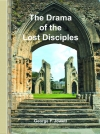 Drama Of The Lost Disciples - New Edition!