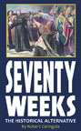Seventy Weeks The Historical Alternative